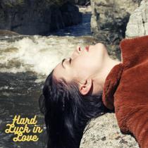 Hard Luck In Love