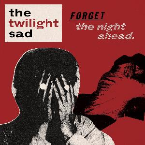 Forget The Night Ahead